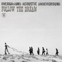 OVERGROUND ACOUSTIC UNDERGROUND / FOLLOW THE DREAM【CD】