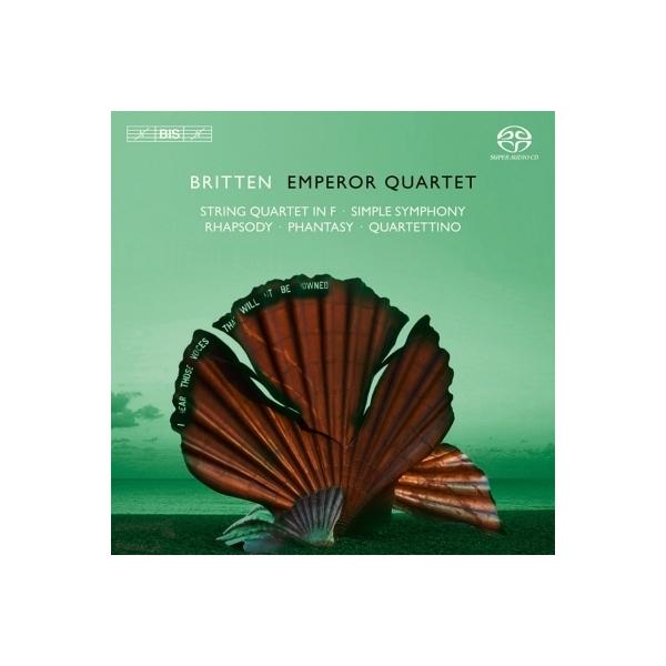 Britten ブリテン / シンプル・シンフォニー、ラプソディ、小弦楽四重奏曲、他 エンペラー四重奏団【SACD】
