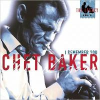 Chet Baker チェットベイカー / I Remember You :  Legacy Vol.2 【CD】