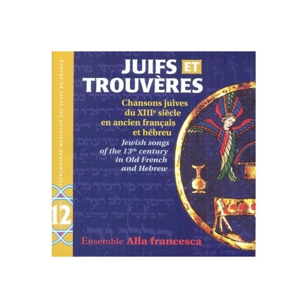 Ensemble Alla Francesca / Juifs Et Trouveres:  Jewish Songs Of The 13th【CD】