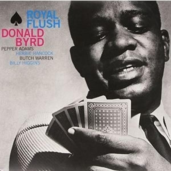 Donald Byrd ドナルドバード / Royal Flush (180グラム重量盤レコード / DOL)【LP】
