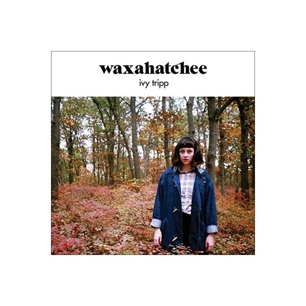 Waxahatchee / Ivy Tripp【CD】