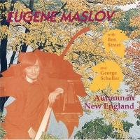 Eugene Maslov ユージンマスロフ / Autumn In New England【CD】