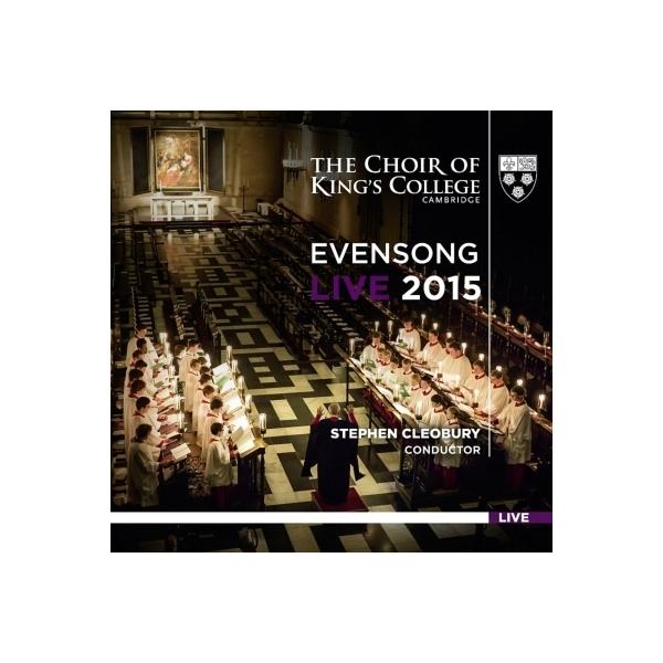 合唱曲オムニバス / 『英国国教会の夕べの祈り』 クレオベリー&ケンブリッジ・キングズ・カレッジ合唱団(ライヴ 2015)【CD】