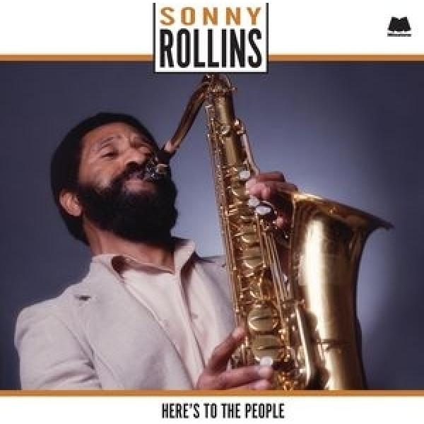 Sonny Rollins ソニーロリンズ / Here's To The People (180グラム重量盤レコード)【LP】