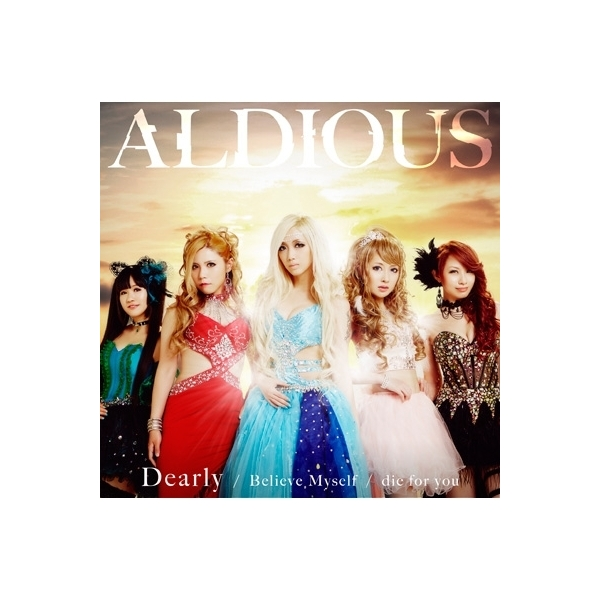 Aldious アルディアス / die for you  /  Dearly  /  Believe Myself 【ブックレット付限定盤C】【CD Maxi】