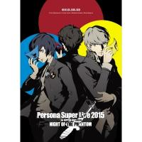 ペルソナ / PERSONA SUPER LIVE 2015 〜in 日本武道館 -NIGHT OF THE PHANTOM-【DVD】