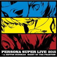 ペルソナ / PERSONA SUPER LIVE 2015 〜in 日本武道館 -NIGHT OF THE PHANTOM-【CD】