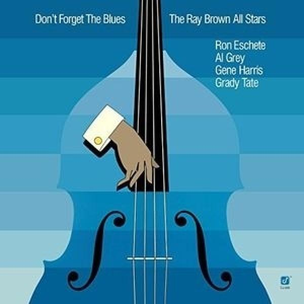 Ray Brown レイブラウン / Don't Forget The Blues (180グラム重量盤)【LP】