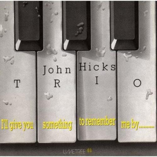 John Hicks ジョンヒックス / I'll Give You Something To Remember Me By 【CD】