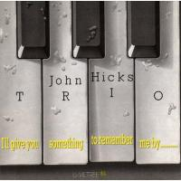 John Hicks ジョンヒックス / I'll Give You Something To Remember Me By 【CD】