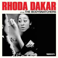 Rhoda Dakar / Sings The Bodysnatchers【CD】