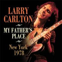 Larry Carlton ラリーカールトン / My Father's Place,  New York 1978【CD】