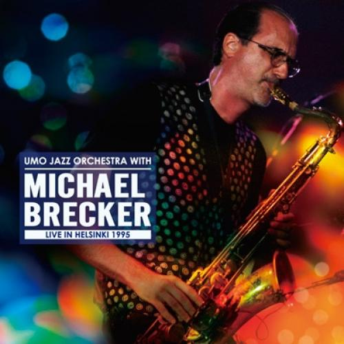 Michael Brecker マイケルブレッカー / Umo Jazz Orchestra With Michael Brecker Live In Helsinki 1995【CD】