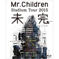 Mr.Children / Mr.Children Stadium Tour 2015 未完 (Blu-ray)【BLU-RAY DISC】