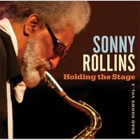 Sonny Rollins ソニーロリンズ / Holding The Stage (Road Shows Vol.4)【CD】