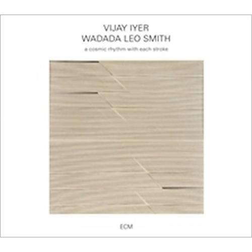 Vijay Iyer / Wadada Leo Smith / Cosmic Rhythm With Each Stroke【CD】
