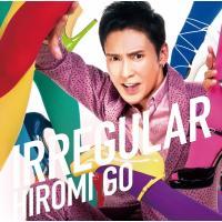郷ひろみ ゴウヒロミ / IRREGULAR 【初回生産限定盤】【CD Maxi】