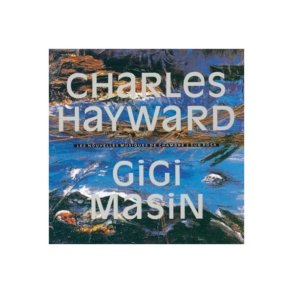Gigi Masin / Charles Hayward / Les Nouvelles Musiques De Chambre Volume 2【CD】