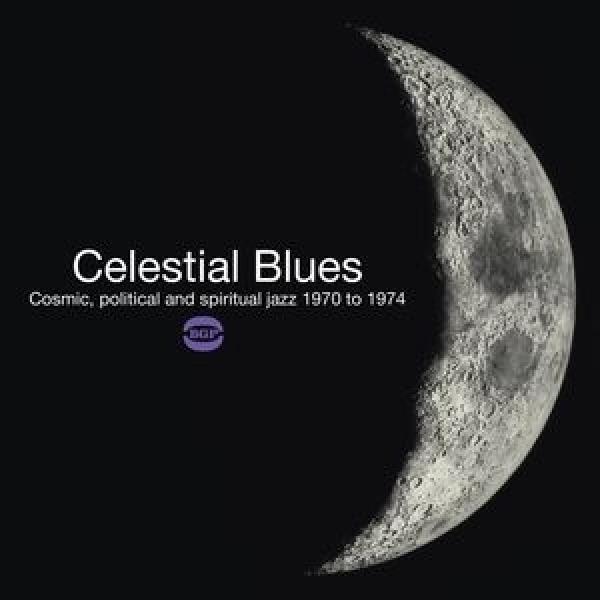 オムニバス(コンピレーション) / Celestial Blues - Cosmic,  Political  &  Spiritual Jazz 1970-1974【LP】