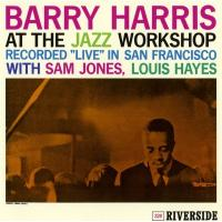 Barry Harris バリーハリス / Barry Harris At The Jazz Workshop + 3【SHM-CD】