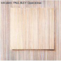 Paul Bley ポールブレイ / Open To Love【SHM-CD】