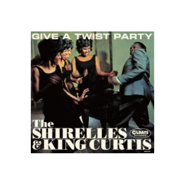 Shirelles / King Curtis / Give A Twist Party 【CD】