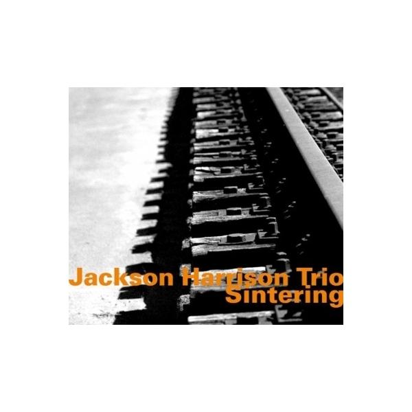 Jackson Harrison / Sintering【CD】