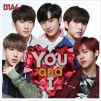 B1A4 ビーワンエーフォー / You and I 【初回限定盤A】 (CD+DVD)【CD Maxi】