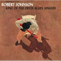 Robert Johnson ロバートジョンソン / King Of The Delta Blues Singers 【CD】