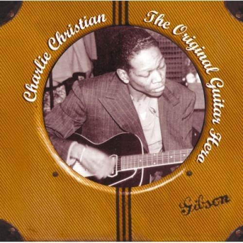 Charlie Christian チャーリークリスチャン / Original Guitar Hero 【CD】