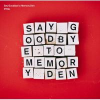 DYGL / Say Goodbye to Memory Den【CD】