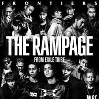 THE RAMPAGE from EXILE TRIBE / FRONTIERS【CD Maxi】