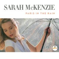 Sarah Mckenzie / Paris In The Rain:  雨のパリで (Japan Edition)【SHM-CD】