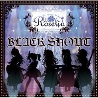 Roselia / Black Shout (+brd)【CD Maxi】
