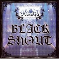 Roselia / Black Shout【CD Maxi】