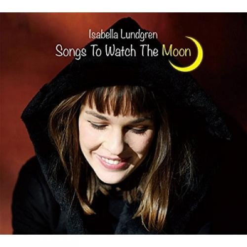 Isabella Lundgren / Songs To Watch The Moon【CD】