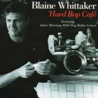 Blaine Whittaker / Hard Bop Cafe【CD】