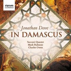 ダヴ、ジョナサン(1959-) / 『ダマスカスにて』、ピアノ五重奏曲、『アウト・オブ・タイム』 サッコーニ四重奏団、マーク・パドモア、チャールズ・オーウェン【CD】