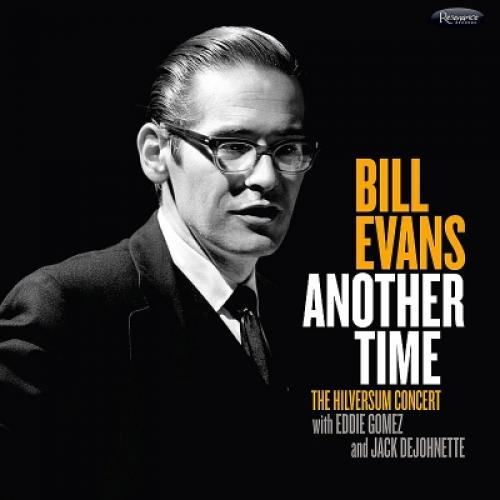 Bill Evans (Piano) ビルエバンス / Another Time:  The Hilversum Concert【CD】