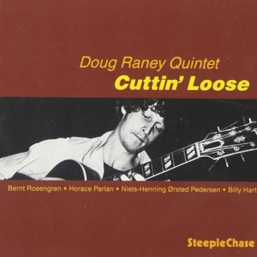 Doug Raney ダグレイニー / Cuttin' Loose 【CD】