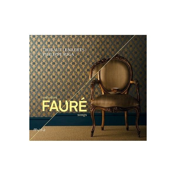Faure フォーレ / 歌曲集 ティボー・レナエルツ、フィリップ・リガ【CD】