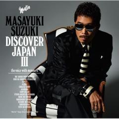 鈴木雅之 スズキマサユキ / DISCOVER JAPAN III ~the voice with manners~【CD】