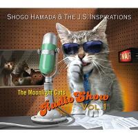 Shogo Hamada & The J.S. Inspirations / The Moonlight Cats Radio Show Vol. 1【CD】