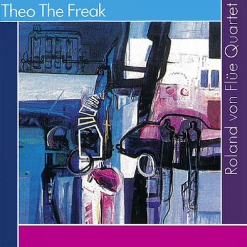 Roland Von Flue / Theo The Freak 【HMV&BOOKS限定復刻盤】【CD】