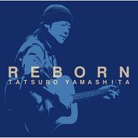 山下達郎 ヤマシタタツロウ / REBORN【CD Maxi】