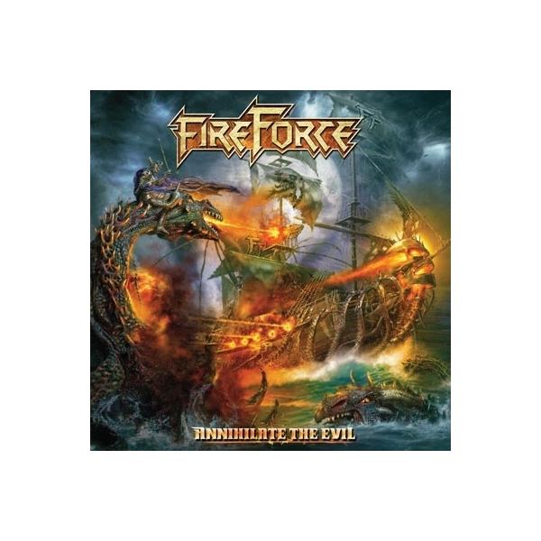 Fireforce / Annihilate The Evil【CD】