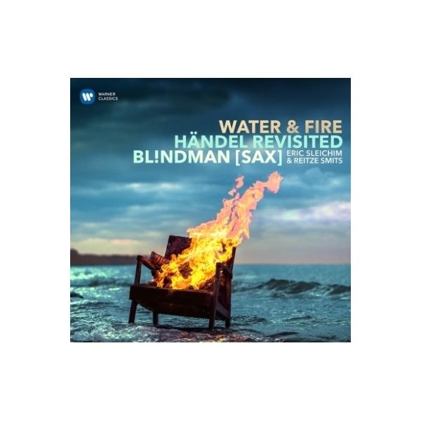 Handel ヘンデル / 『ウォーター&ファイヤー~ヘンデル・リヴィジテッド』 ブリンドマン(サックス五重奏団)、ライツェ・スミッツ(オルガン)【CD】