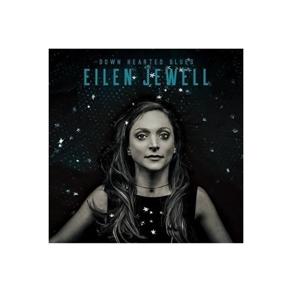 Eilen Jewell / Down Hearted Blues 【CD】