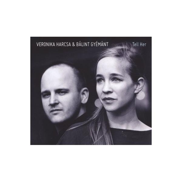 Harcsa Veronika / Gyemant Balint / Tell Her【CD】